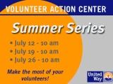 United Way to Offer Volunteer Action Center Summer WorkshopSeries
